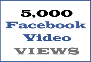 5K Facebook Video VIEWS